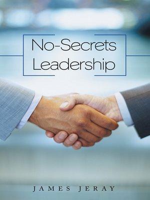 cover image of No-secrets Leadership