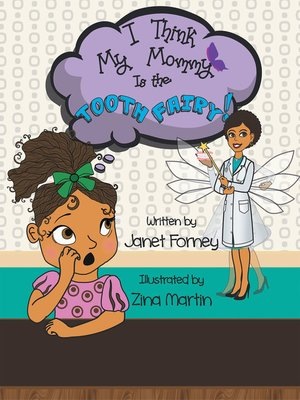 cover image of I Think My Mommy is the Tooth Fairy