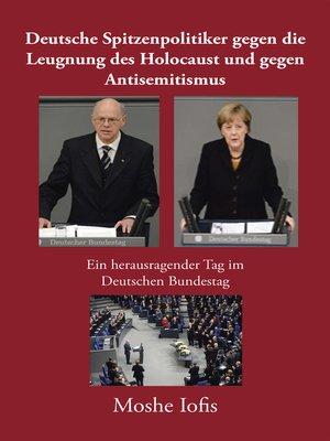 cover image of Deutsche Spitzenpolitiker Gegen Die Leugnung Des Holocaust Und Gegen Antisemitismus