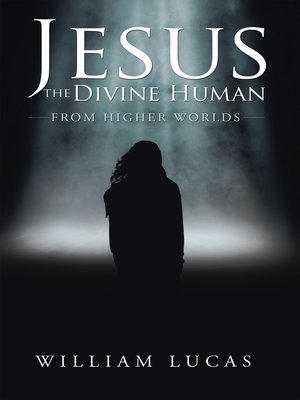 cover image of Jesus the Divine Human