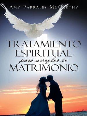 cover image of Tratamiento Espiritual Para Arreglar Tu Matrimonio