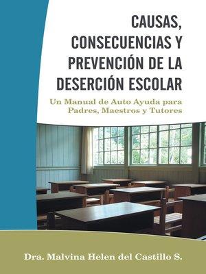 cover image of CAUSAS, CONSECUENCIAS Y PREVENCIÓN DE LA DESERCIÓN ESCOLAR