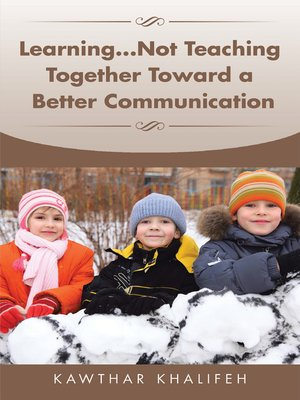 cover image of Learning… Not Teaching Together Toward a Better Communication