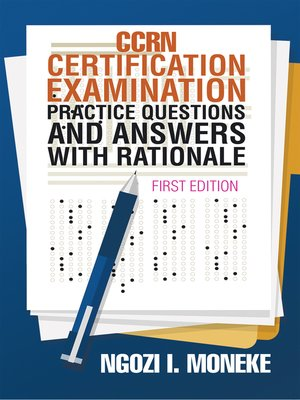cover image of CCRN Certification Examination Practice Questions and Answers with Rationale