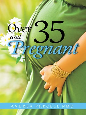 cover image of Over 35 and Pregnant