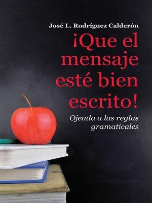 cover image of ¡Que el mensaje esté bien escrito!