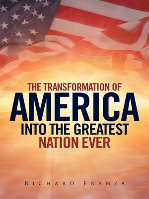 cover image of Transforming America into the Greatest Nation Ever Upon Earth