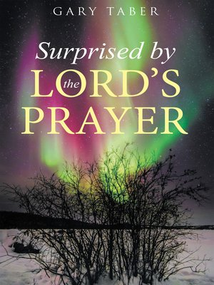 cover image of Surprised by the Lord's Prayer