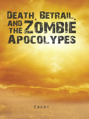 cover image of Death, Betrail, and the Zombie Apocolypes