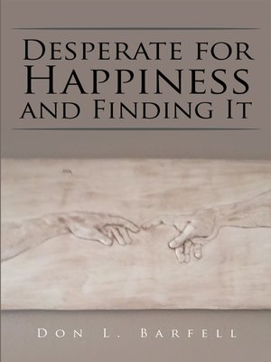 cover image of Desperate for Happiness and Finding It