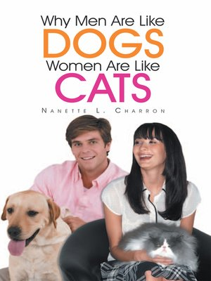 cover image of Why Men Are Like Dogs and Women Are Like Cats
