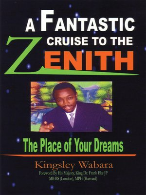 cover image of A Fantastic Cruise to the Zenith... the Place of Your Dreams