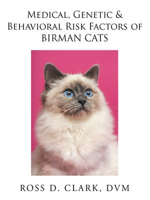 cover image of Medical, Genetic & Behavioral Risk Factors of Birman Cats