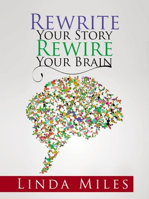 cover image of Rewrite Your Story Rewire Your Brain