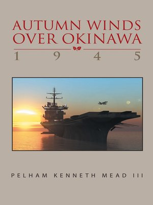 cover image of ''Autumn Winds over Okinawa, 1945''