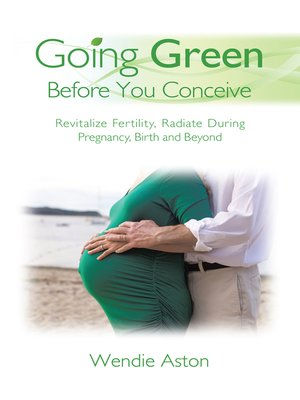 cover image of Going Green Before You Conceive