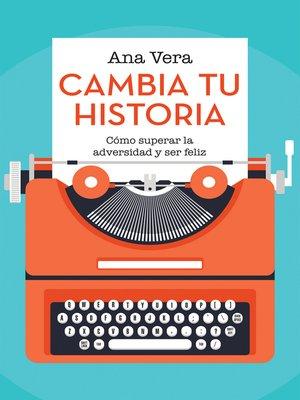 cover image of Cambia Tu Historia