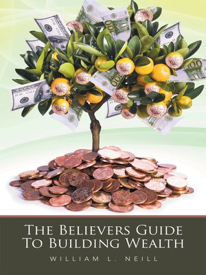 cover image of The Believers Guide to Building Wealth