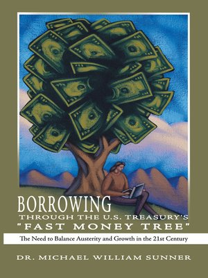 "cover image of Borrowing Through the U.S. Treasury's ""Fast Money Tree"""