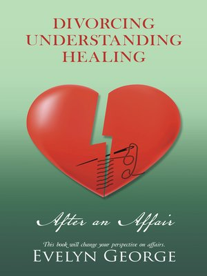 cover image of Divorcing, Understanding, Healing, After an Affair