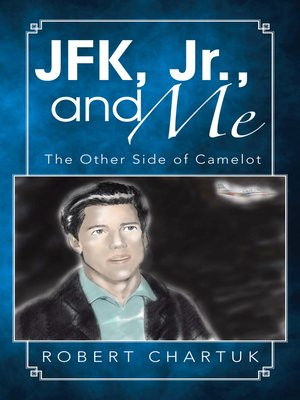 cover image of JFK, Jr., and Me