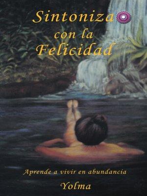 cover image of Sintoniza Con La Felicidad