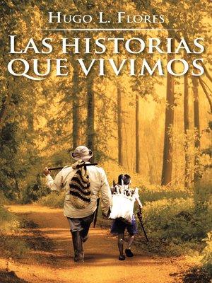 cover image of Las historias que vivimos