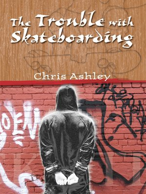 cover image of The Trouble with Skateboarding