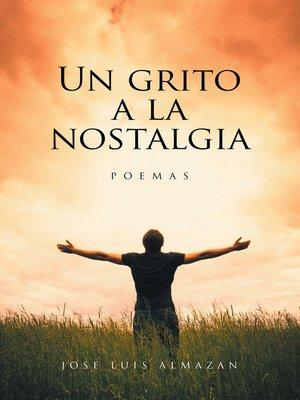 cover image of Un Grito a La Nostalgia