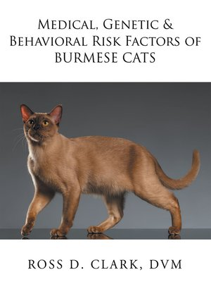 cover image of Medical, Genetic & Behavioral Risk Factors of Burmese Cats