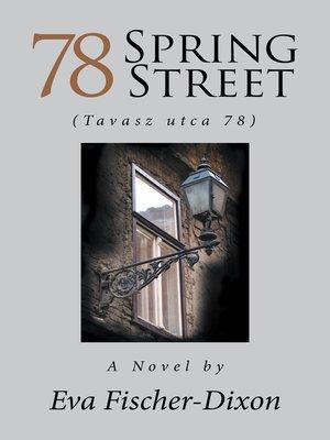 cover image of 78 Spring Street (Tavasz Utca 78)