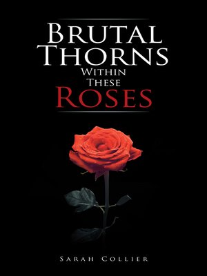 cover image of Brutal Thorns Within These Roses