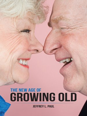 cover image of The New Age of Growing Old