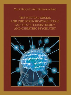 cover image of The Medical-Social and the Forensic-Psychiatric Aspects of Gerontology and Geriatric Psychiatry