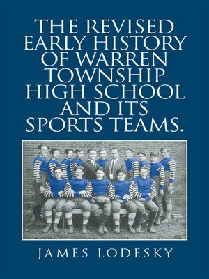 cover image of The Revised Early History of Warren Township High School and Its Sports Teams.