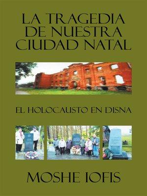 cover image of La Tragedia De Nuestra Ciudad Natal