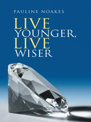 cover image of Live Younger,  Live Wiser
