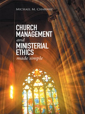 cover image of Church Management and Ministerial Ethics Made Simple