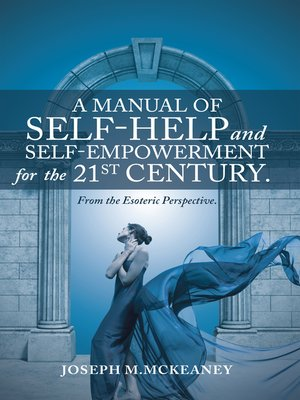 cover image of A Manual of Self-Help and Self-Empowerment for the 21St Century.
