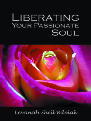 cover image of Liberating Your Passionate Soul