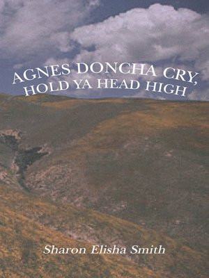 cover image of Agnes Doncha Cry, Hold Ya Head High