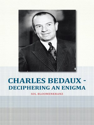 cover image of Charles Bedaux - Deciphering an Enigma