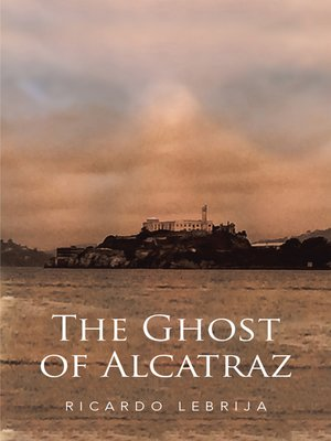 cover image of The Ghost of Alcatraz
