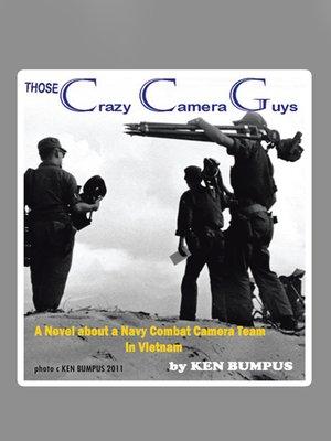 those crazy camera guys by ken bumpus overdrive rakuten overdrive