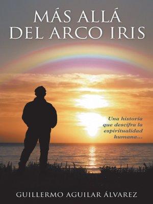 cover image of Más Allá del Arco iris
