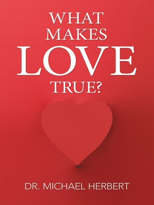 cover image of What Makes Love True?