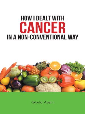 cover image of How I Dealt with Cancer in a Non-Conventional Way