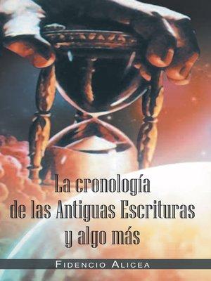 cover image of La cronología de las Antiguas Escrituras y algo más