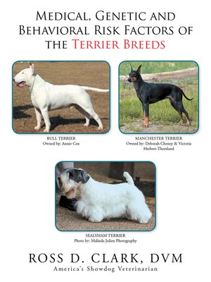 cover image of Medical, Genetic and Behavioral Risk Factors of the Terrier Breeds