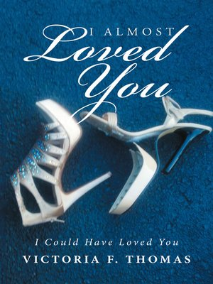 cover image of I Almost Loved You